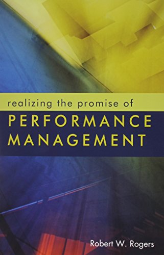 Realizing the Promise of Performance Management: Robert W. Rogers
