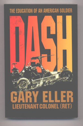 Dash: The Education of an American Soldier: Eller, Gary