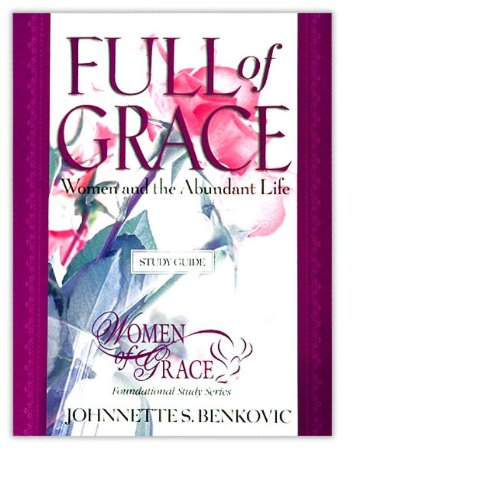 Women of Grace Study Guide (Full of: Johnnette Benkovic