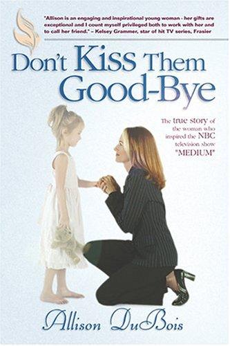 9780976153504: Don't Kiss Them Good-bye