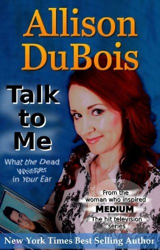 Talk to Me - What the Dead Whisper in Your Ear: Allison DuBois
