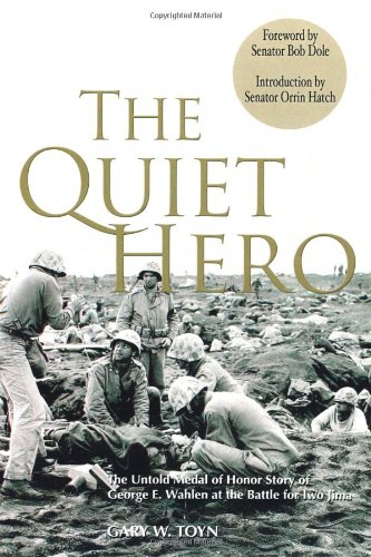 9780976154716: The Quiet Hero: The Untold Medal of Honor Story of George E. Wahlen at the Battle for Iwo Jima