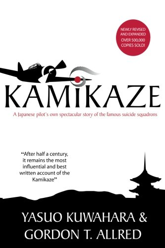 9780976154754: Kamikaze: A Japanese Pilot's Own Spectacular Story of the Famous Suicide Squadrons