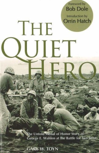 9780976154785: The Quiet Hero: The Untold Medal of Honor Story of George E. Wahlen at the Battle for Iwo Jima