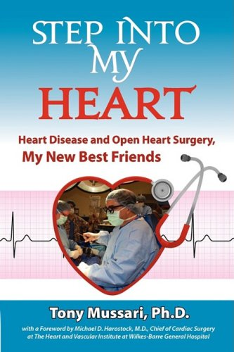 Step Into My Heart: Heart Disease and: Anthony J. Mussari;