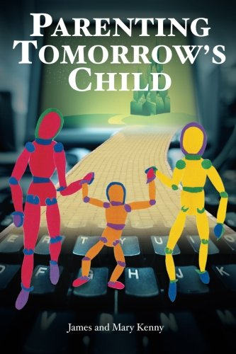 9780976156413: Parenting Tomorrow's Child