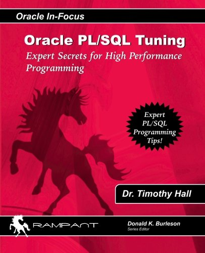 9780976157397: Oracle PL/SQL Tuning: Expert Secrets for High Performance Programming (Oracle In-Focus series) (Volume 8)