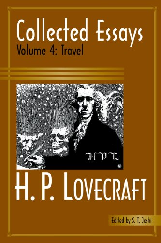 Collected Essays of H. P. Lovecraft Volume 4: Travel: H. P. Lovecraft
