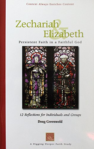 Zechariah & Elizabeth: Persistent Faith in a: Greenwold, Doug