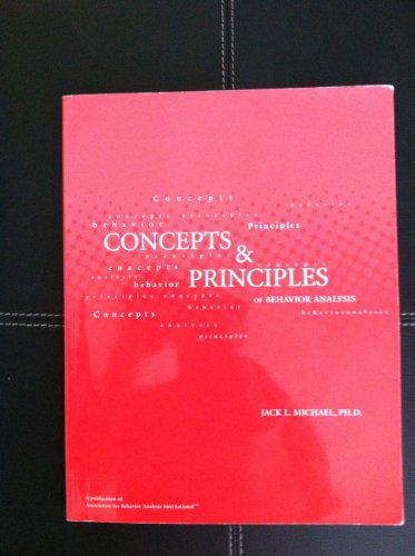 Concepts and Principles of Behavior Analysis: Jack L. Michael