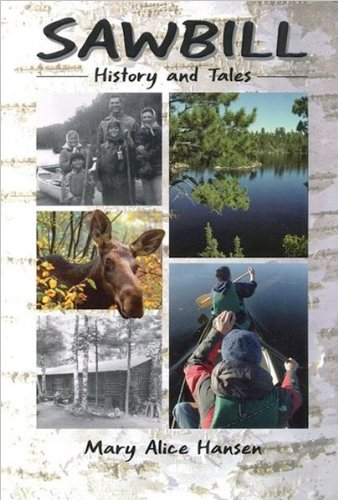 Sawbill History and Tales {FIRST EDITION}