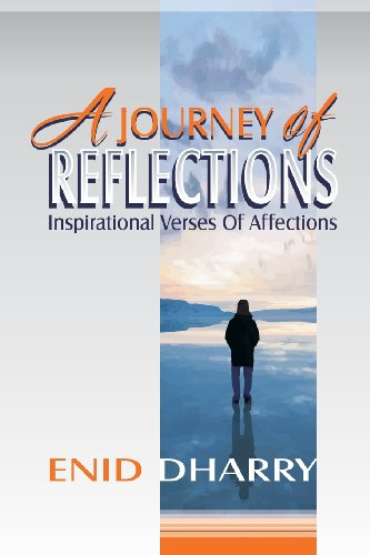 A Journey of Reflections - Inspirational Verses of Affections: Enid Dharry