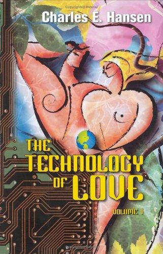 The Technology of Love, Vol. 1: Charles E. Hansen