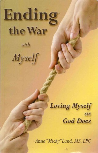 9780976166832: Ending the War with Myself: Loving Myself as God Does