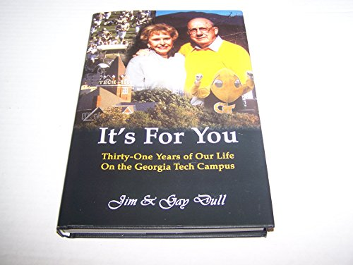 9780976169208: It's For You Thirty-One Years of Our Life On the Georgia Tech Campus.