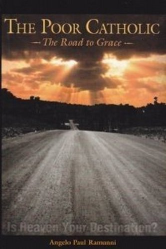 9780976176602: The Poor Catholic: The Road to Grace