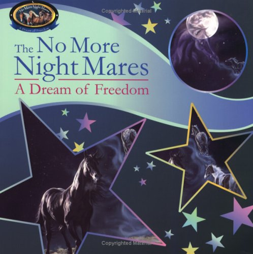 The No More Night Mares: A Dream of Freedom: Dawn Van Zant