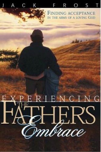 9780976177708: Experiencing Father's Embrace: Finding Acceptance in the Arms of a Loving Father