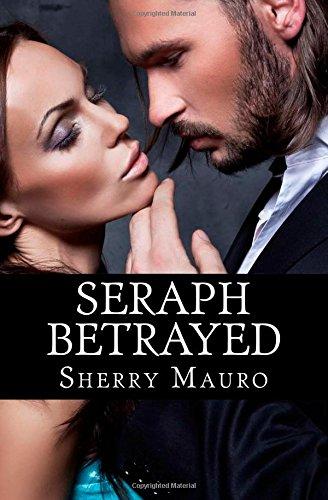 9780976180456: Seraph Betrayed: Ghost Huntress Series (book 2)