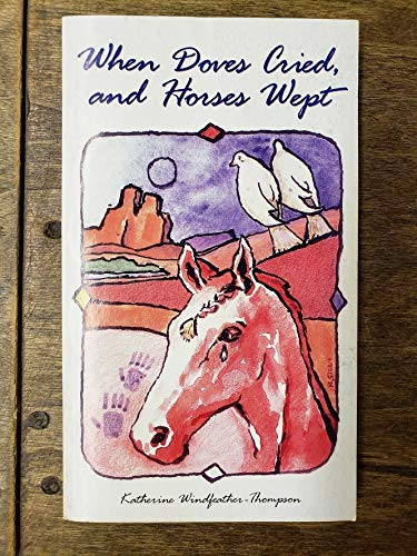 9780976180807: When Doves Cried, and Horses Wept