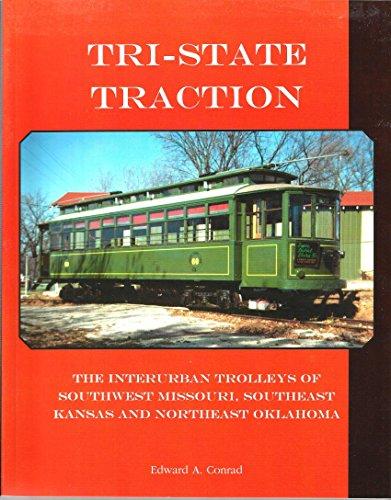 Tri State Traction: The Interurban Trolleys: Edward A. Conrad
