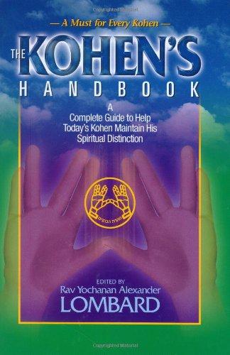 The Kohens Handbook: Rav Yochanan Alexander Lombard