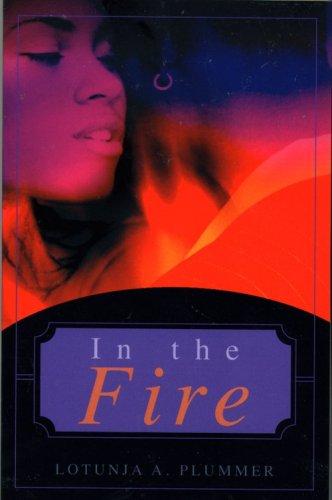IN THE FIRE: LOTUNJA A PLUMMER