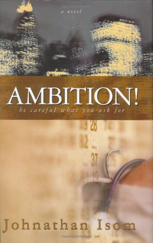 9780976189701: Ambition: Be Careful What You Ask For