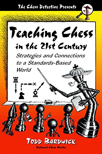 9780976196204: Teaching Chess in the 21st Century: Strategies And Connections to a Standards-based World