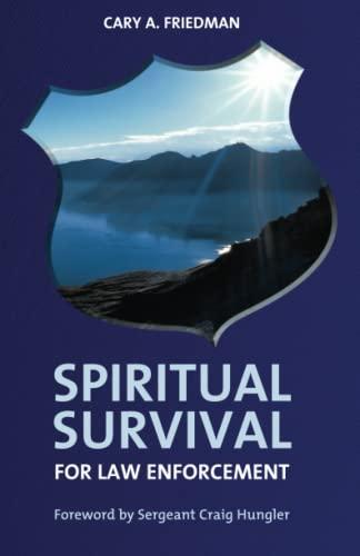 Spiritual Survival for Law Enforcement: Cary A. Friedman
