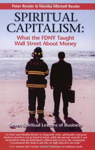9780976198406: Spiritual Capitalism: What The FDNY Taught Wall Street About Money- Seven Spiritual Lessons Of Money