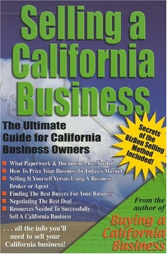 9780976198505: Selling a California Business: The Ultimate Guide for California Business Owners