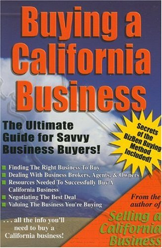 9780976198512: Buying a California Business: The Ultimate Guide for Savvy Business Buyers