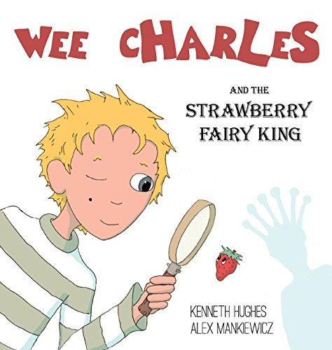9780976202004: Wee Charles and the Strawberry Fairy King