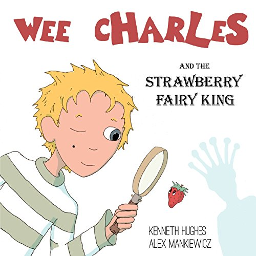 9780976202028: Wee Charles and the Strawberry Fairy King
