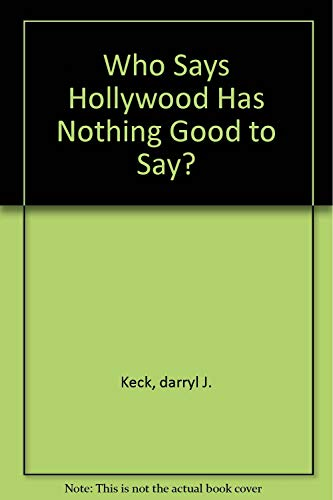9780976204114: Who Says Hollywood Has Nothing Good to Say?