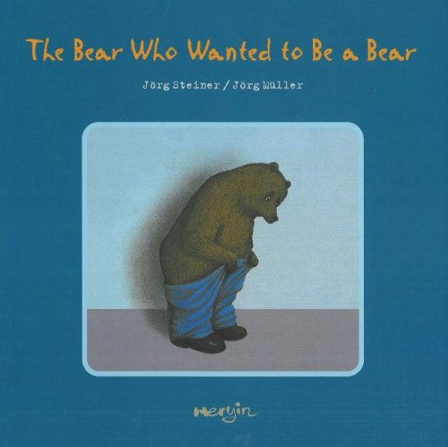 9780976205609: The Bear Who Wanted to Be a Bear