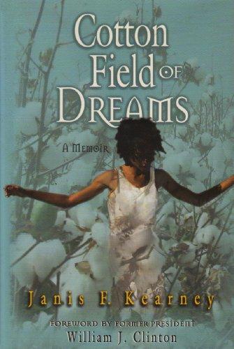Cotton Field of Dreams: Kearney, Janis F.;