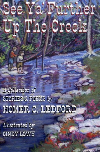9780976207702: See Ya' Further Up the Creek: A Collection of Stories and Poems