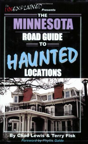 The Minnesota Road Guide to Haunted Locations {Presented By th Unexplained}