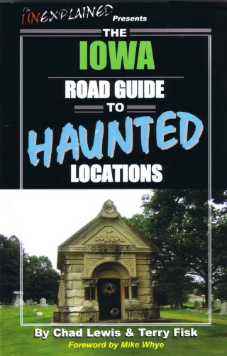 9780976209942: The Iowa Road Guide to Haunted Locations (Unexplained Presents...)