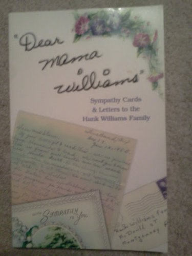 DEAR MAMA WILLIAMS SYMPATHY CARDS& LETTERS TO THE HANK WILLIAMS FAMILY: Dale Vinicur