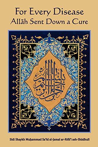 For Every Disease Allah Sent Down a Cure: Sidi Shaykh Muhammad Sa'id al-Jamal ar-Rifa'i ...