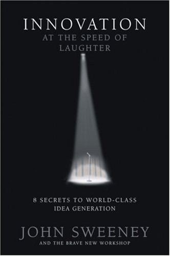 9780976218401: Innovation at the Speed of Laughter: 8 Secrets to World Class Idea Generation