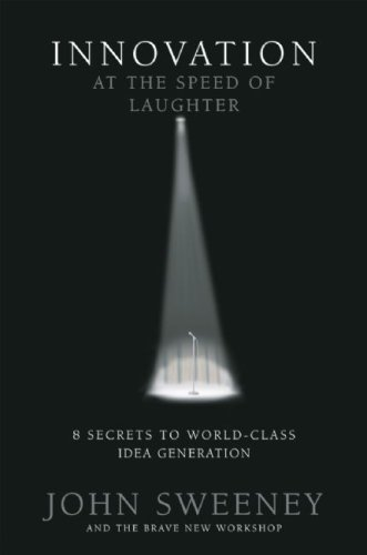 9780976218432: Innovation At the Speed of Laughter: 8 Secrets to World Class Idea Generation (Paperback)