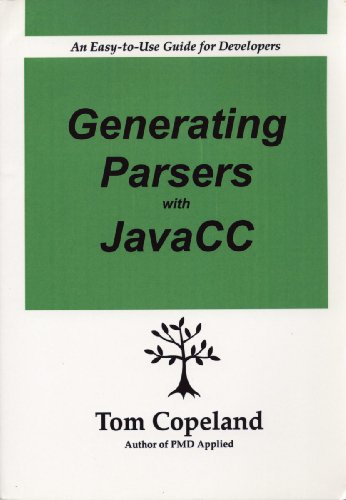9780976221432: Generating Parsers with JavaCC: An Easy-to-Use Guide tor Developers