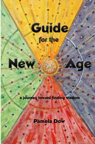 9780976222804: Guide for the New Age: a journey toward finding wisdom