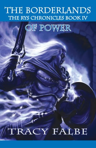 9780976223559: The Borderlands of Power: The Rys Chronicles Book IV