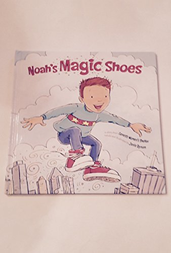 Noahs Magic Shoes a Story From the Genisis Women's Shelter: Bynum, Janie
