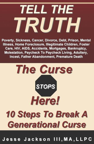 9780976232209: Tell The Truth The Curse Stops Here!: 10 Steps To Break A Generational Curse